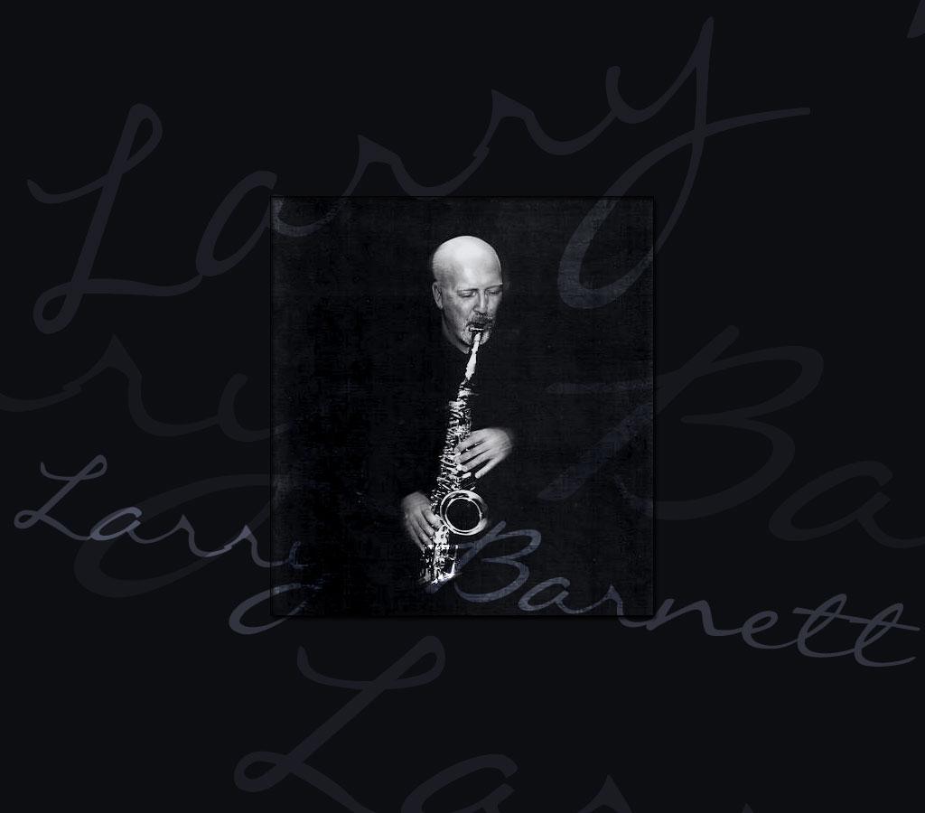 Larry Barnett, Texas Saxophonist